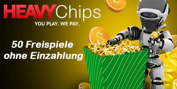 Heavy Chips 50 Freispiele ohne Einzahlung